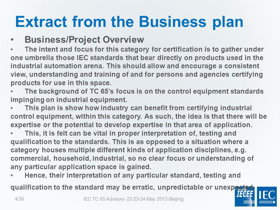 Extract from the Business plan Business/Project Overview The intent and focus for this category for certification is to gather under one umbrella thos