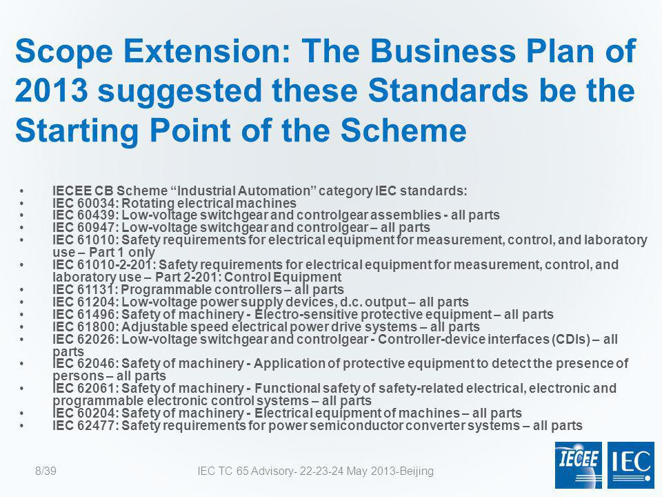 """Scope Extension: The Business Plan of 2013 suggested these Standards be the Starting Point of the Scheme IECEE CB Scheme """"Industrial Automation"""" categ"""