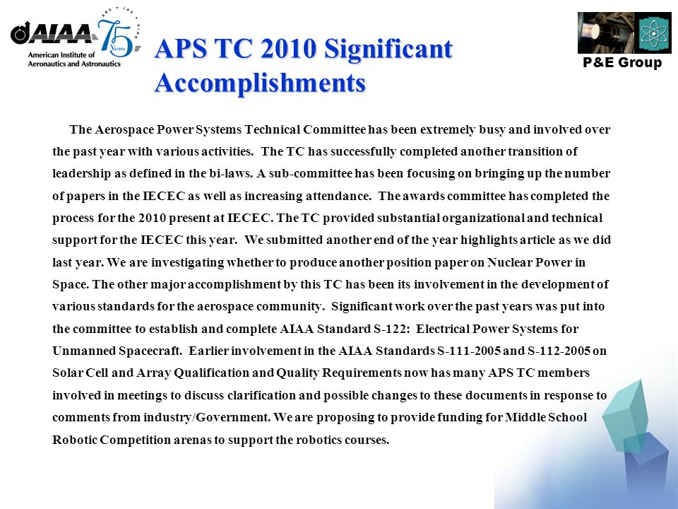 P&E Group APS TC 2010 Significant Accomplishments The Aerospace Power Systems Technical Committee has been extremely busy and involved over the past year with various activities.