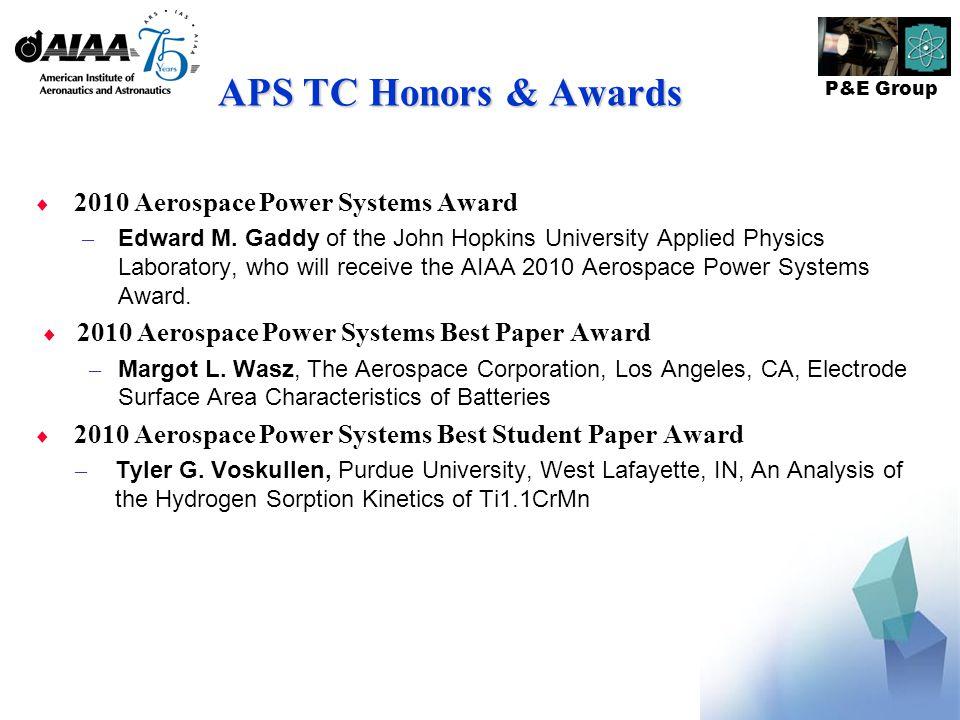 P&E Group APS TC Honors & Awards  2010 Aerospace Power Systems Award – Edward M.
