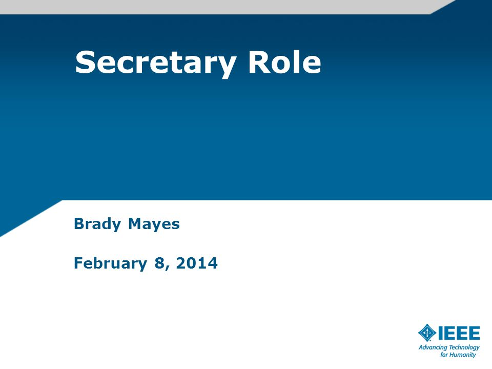 Secretary Role Brady Mayes February 8, 2014