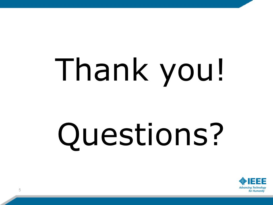 Thank you! Questions 5