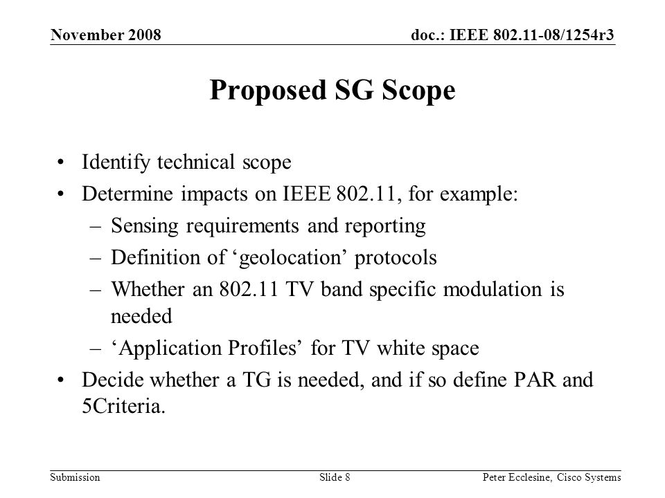 doc.: IEEE 802.11-08/1254r3 Submission November 2008 Peter Ecclesine, Cisco SystemsSlide 9 802.11k-2008 and 802.11w 802.11k-2008 Radio Measurement provides geolocation query/response and radio measurement operations.