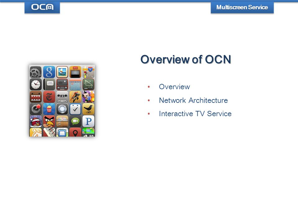 Multiscreen Service Development Typical application Smart home gateway Multiscreen Service