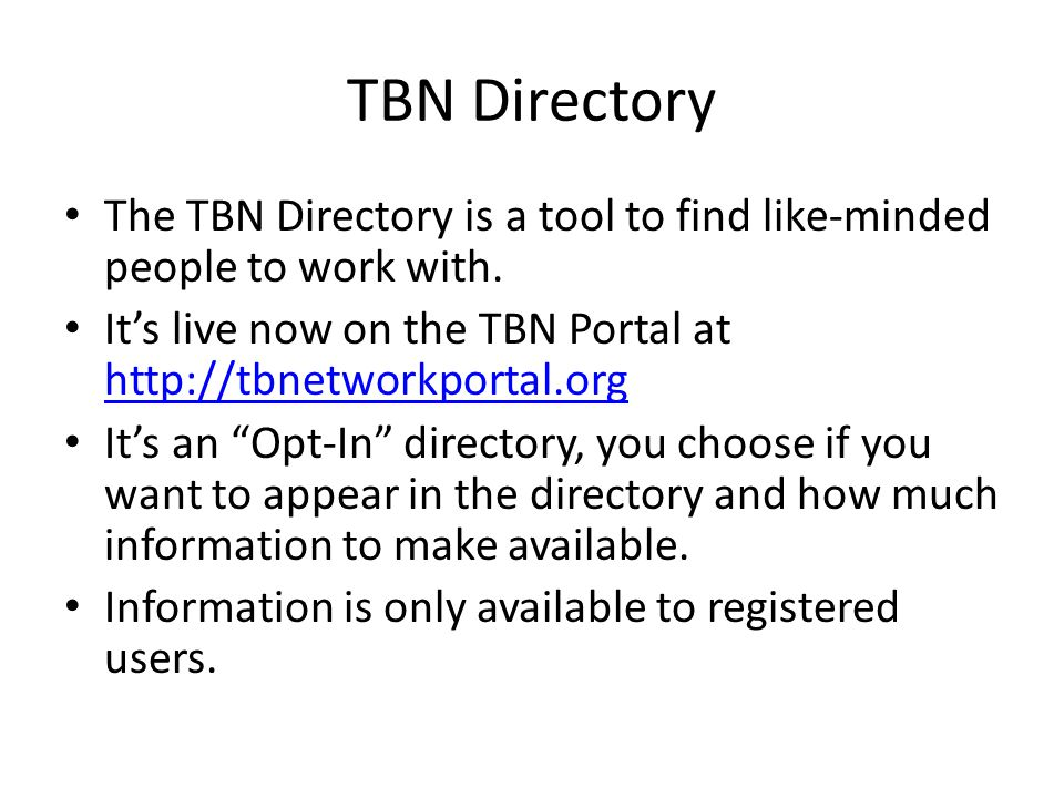 TBN Directory The TBN Directory is a tool to find like-minded people to work with.