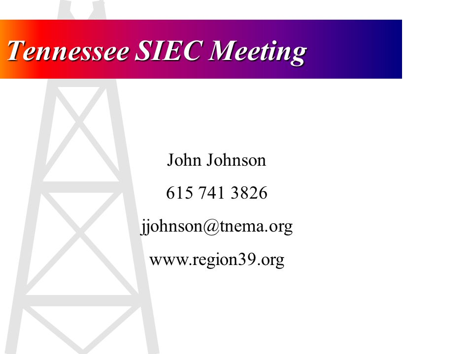Tennessee SIEC Meeting John Johnson 615 741 3826 jjohnson@tnema.org www.region39.org