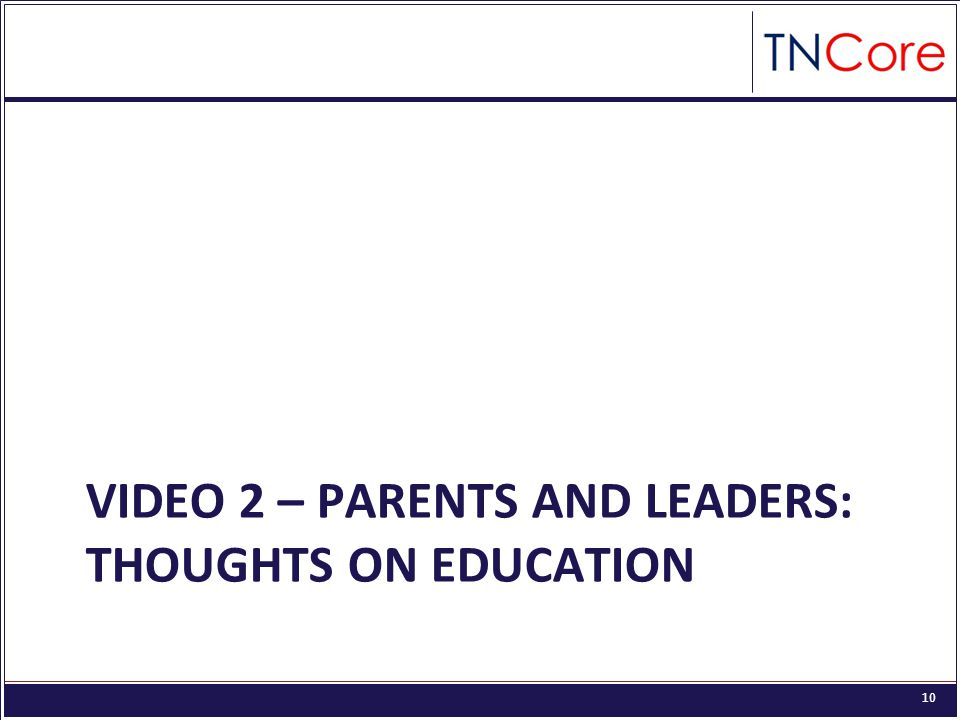 10 VIDEO 2 – PARENTS AND LEADERS: THOUGHTS ON EDUCATION
