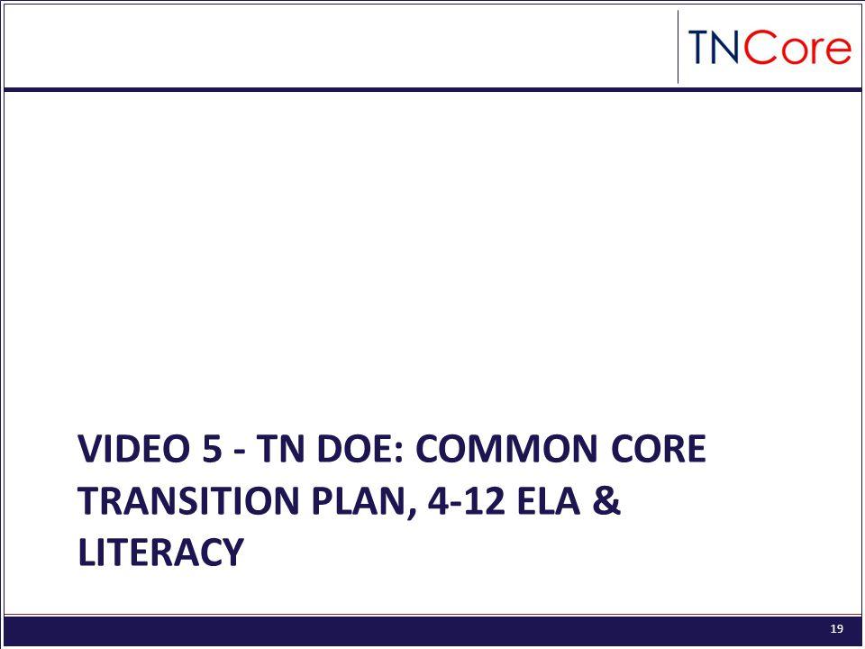 19 VIDEO 5 - TN DOE: COMMON CORE TRANSITION PLAN, 4-12 ELA & LITERACY