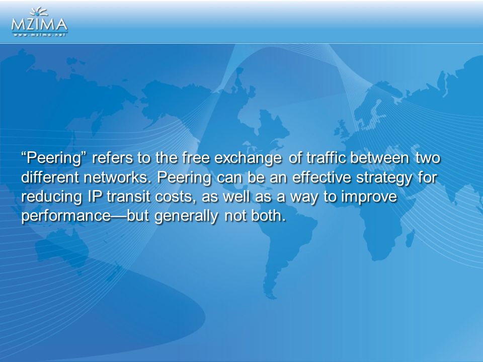 Peering refers to the free exchange of traffic between two different networks.