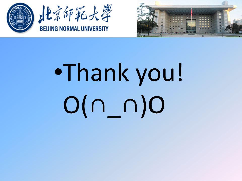 Thank you! O(∩_∩)O