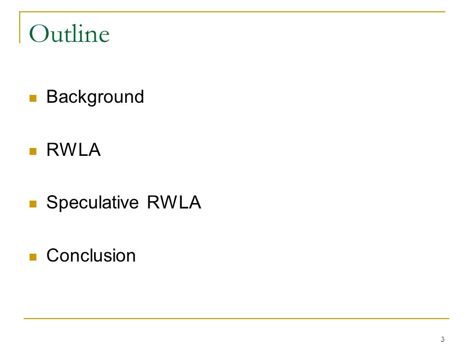 Conclusion RWLA to overcome contentions over global clok Applications react differently to GV4 and RWLA Speculative RWLA changes validation policy dynamically Speculative RWLA performance of STMs up to 66% 24