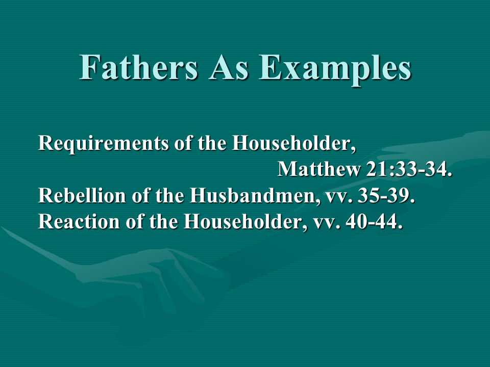 Requirements of the Householder, Matthew 21:33-34.