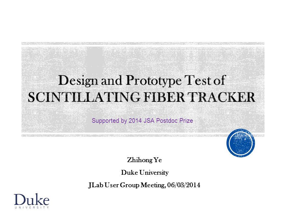 Zhihong Ye Duke University JLab User Group Meeting, 06/03/2014 Supported by 2014 JSA Postdoc Prize