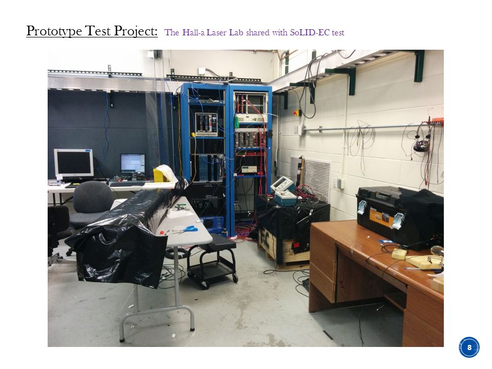 Prototype Test Project: The Hall-a Laser Lab shared with SoLID-EC test 8