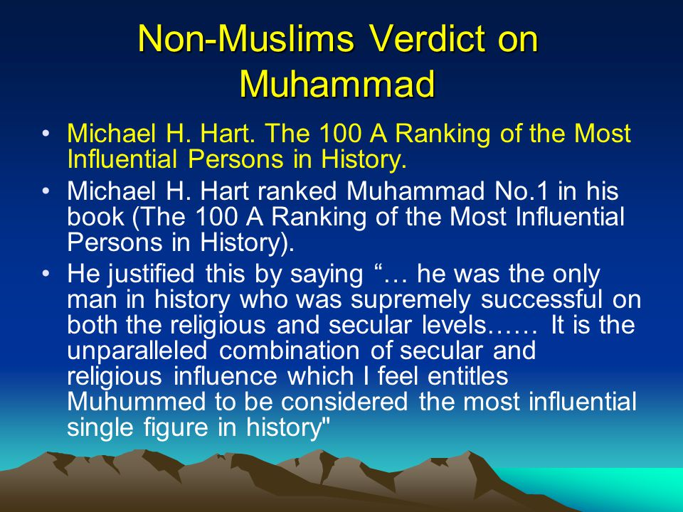 Non-Muslims Verdict on Muhammad Michael H. Hart.