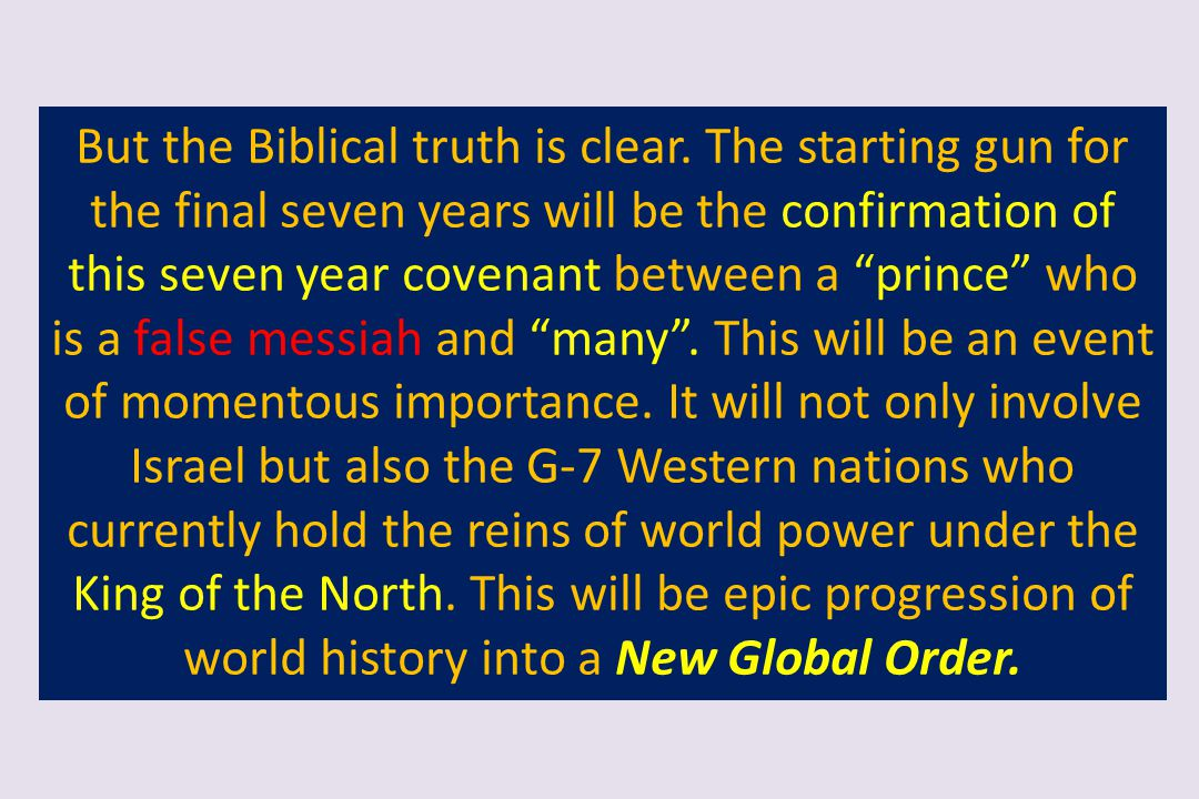 """But the Biblical truth is clear. The starting gun for the final seven years will be the confirmation of this seven year covenant between a """"prince"""" wh"""