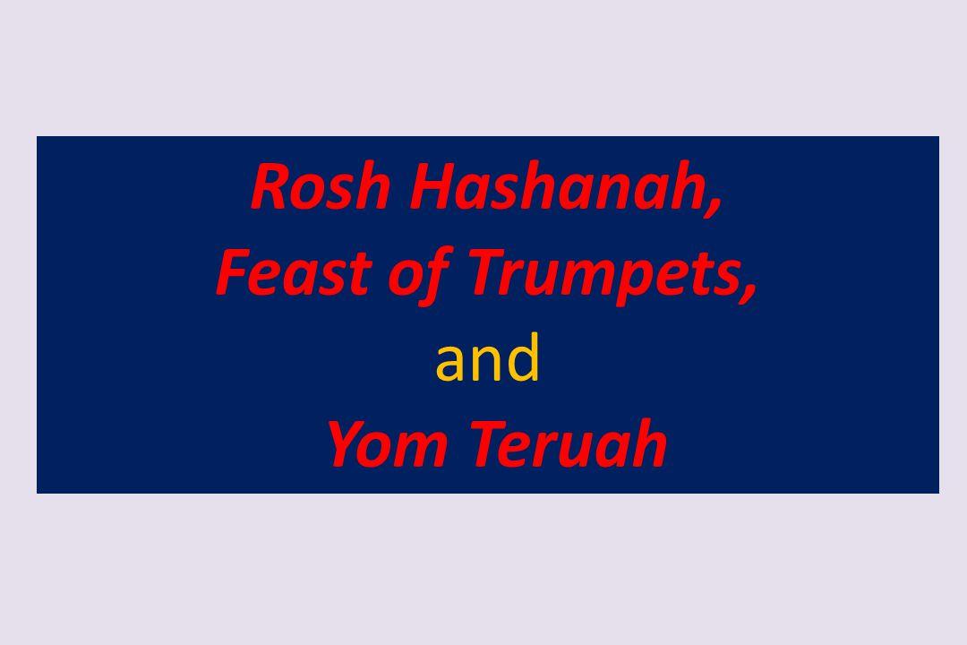 Rosh Hashanah, Feast of Trumpets, and Yom Teruah