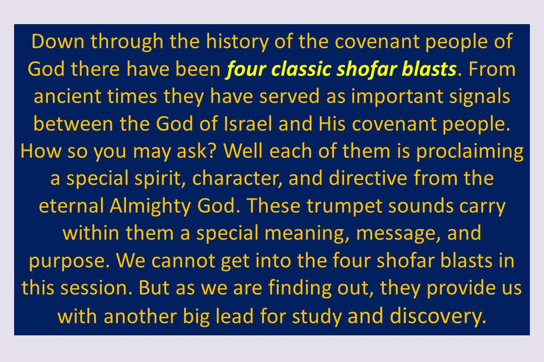 Down through the history of the covenant people of God there have been four classic shofar blasts. From ancient times they have served as important si