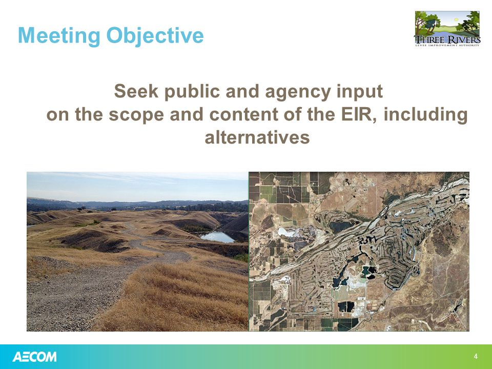 Meeting Objective Seek public and agency input on the scope and content of the EIR, including alternatives 4