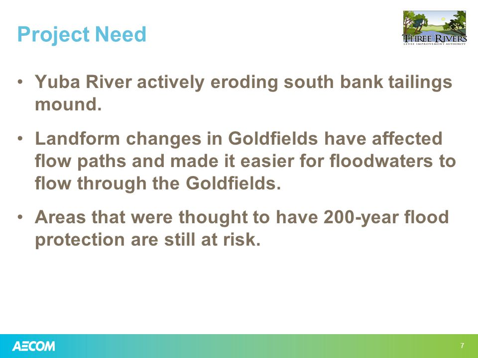 Project Need Yuba River actively eroding south bank tailings mound.