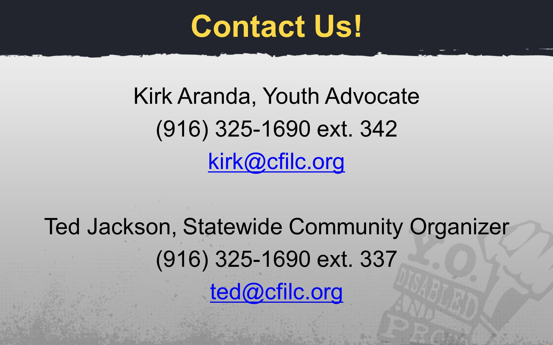 Contact Us. Kirk Aranda, Youth Advocate (916) ext.