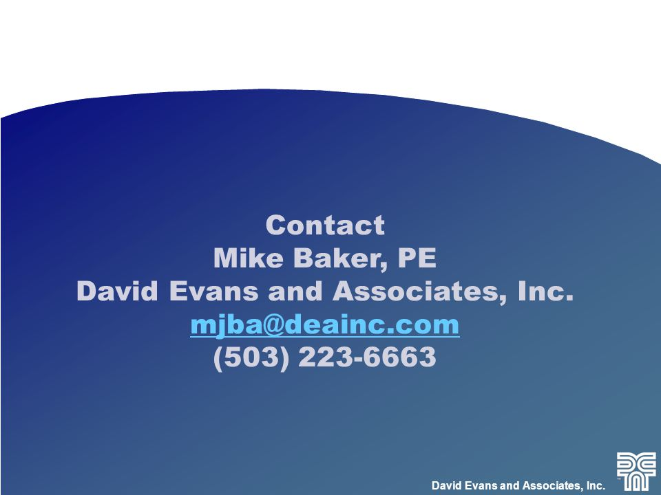 David Evans and Associates, Inc. Contact Mike Baker, PE David Evans and Associates, Inc.