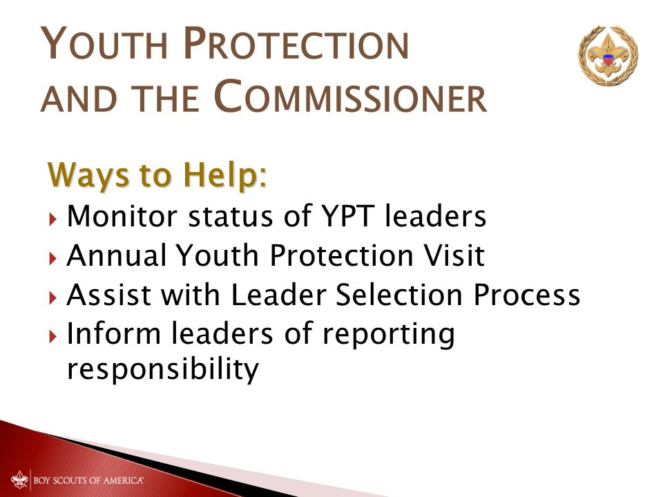 Y OUTH P ROTECTION AND THE C OMMISSIONER Make Sure Units have Latest Version!