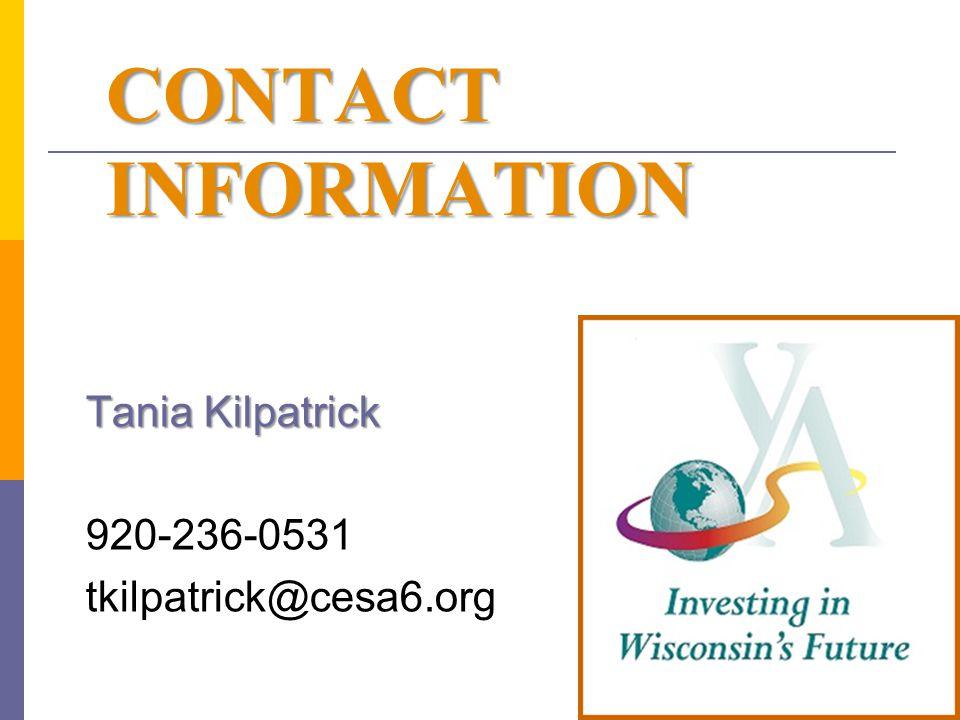 CONTACT INFORMATION Tania Kilpatrick 920-236-0531 tkilpatrick@cesa6.org