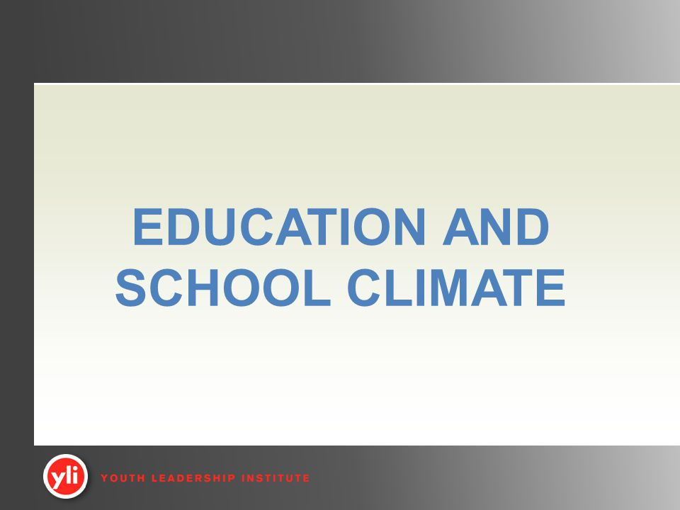 EDUCATION AND SCHOOL CLIMATE