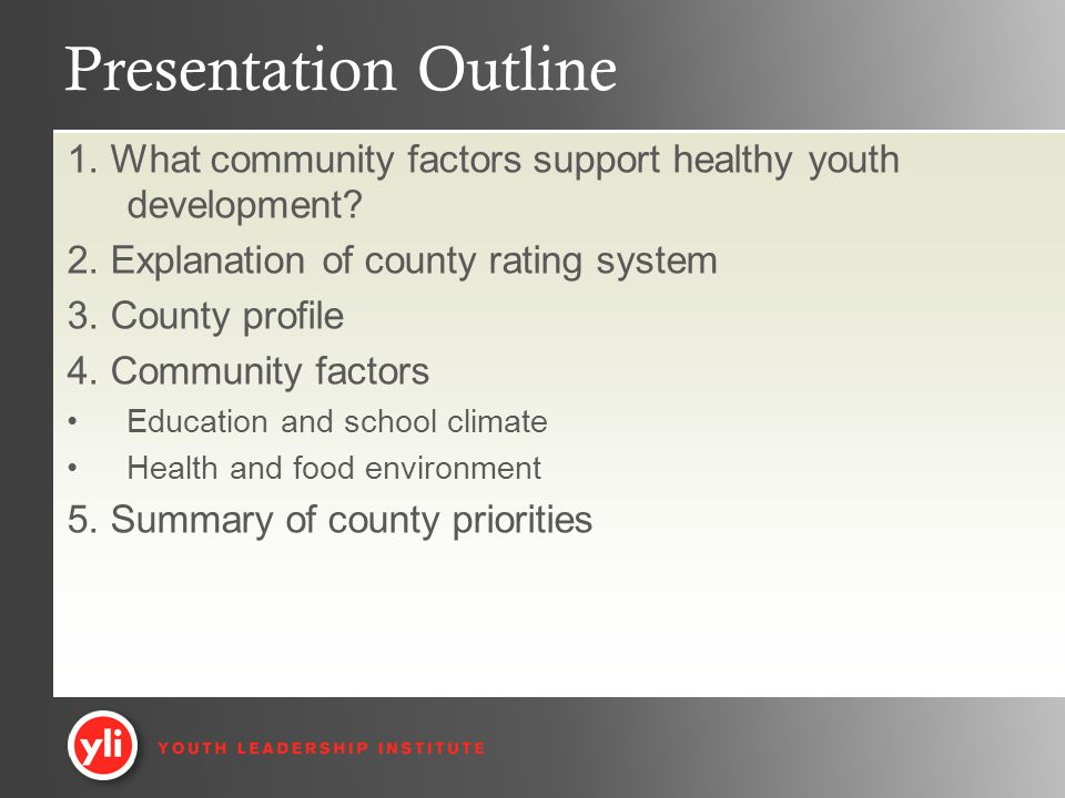 Presentation Outline 1. What community factors support healthy youth development.