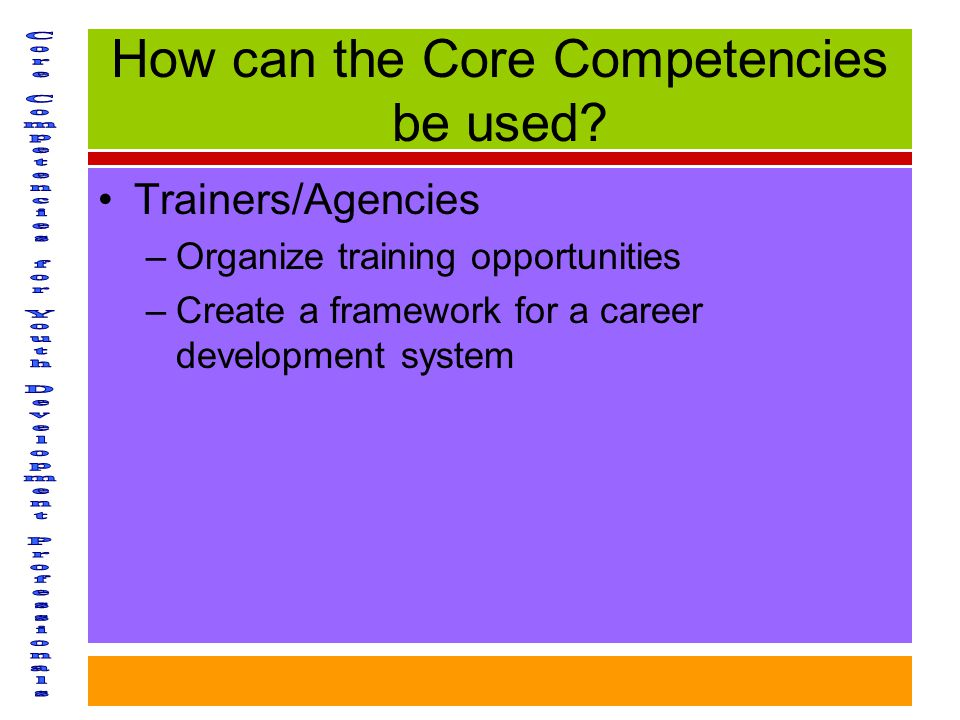 How can the Core Competencies be used.