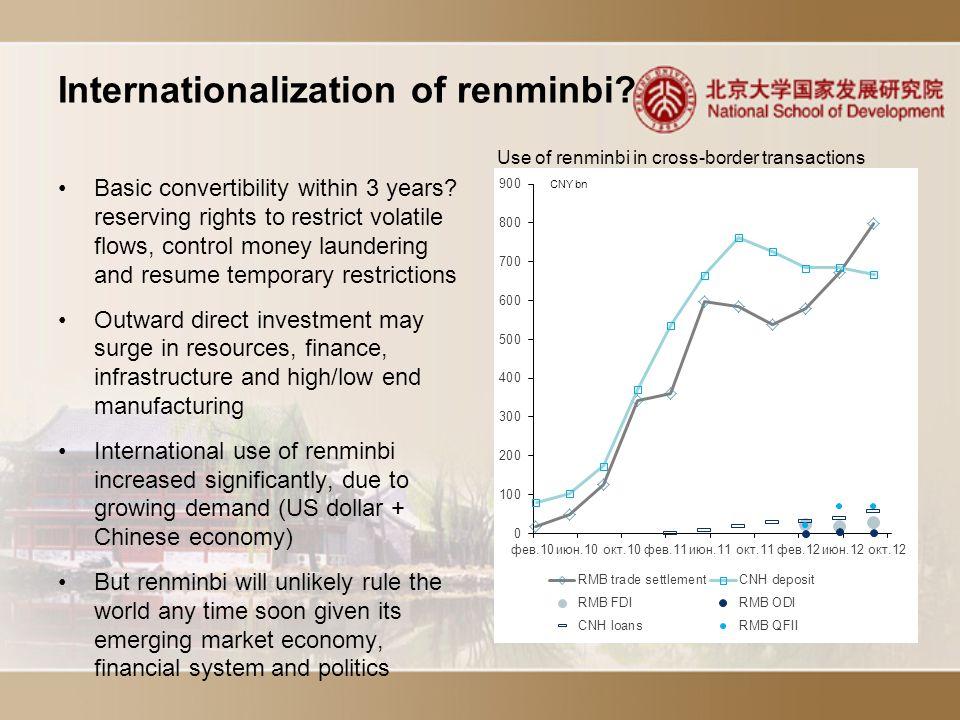 Internationalization of renminbi. Basic convertibility within 3 years.