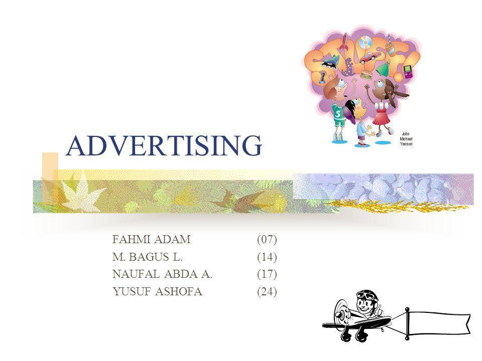 ADVERTISING FAHMI ADAM(07) M. BAGUS L. (14) NAUFAL ABDA A.(17) YUSUF ASHOFA (24)