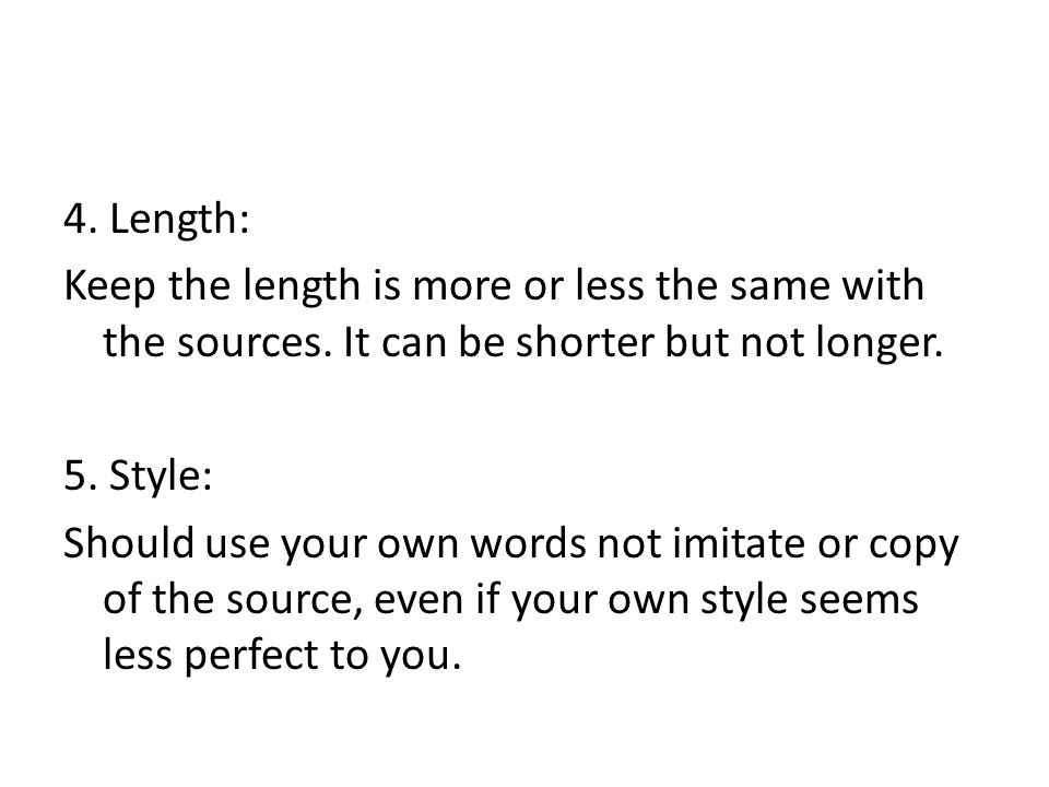 4. Length: Keep the length is more or less the same with the sources.