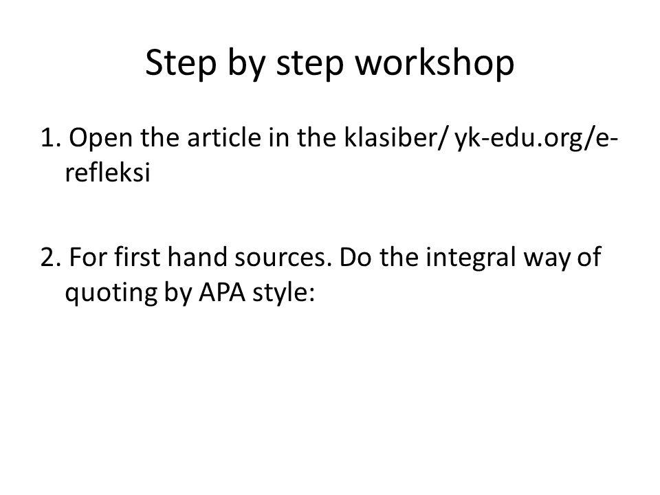 Step by step workshop 1. Open the article in the klasiber/ yk-edu.org/e- refleksi 2.