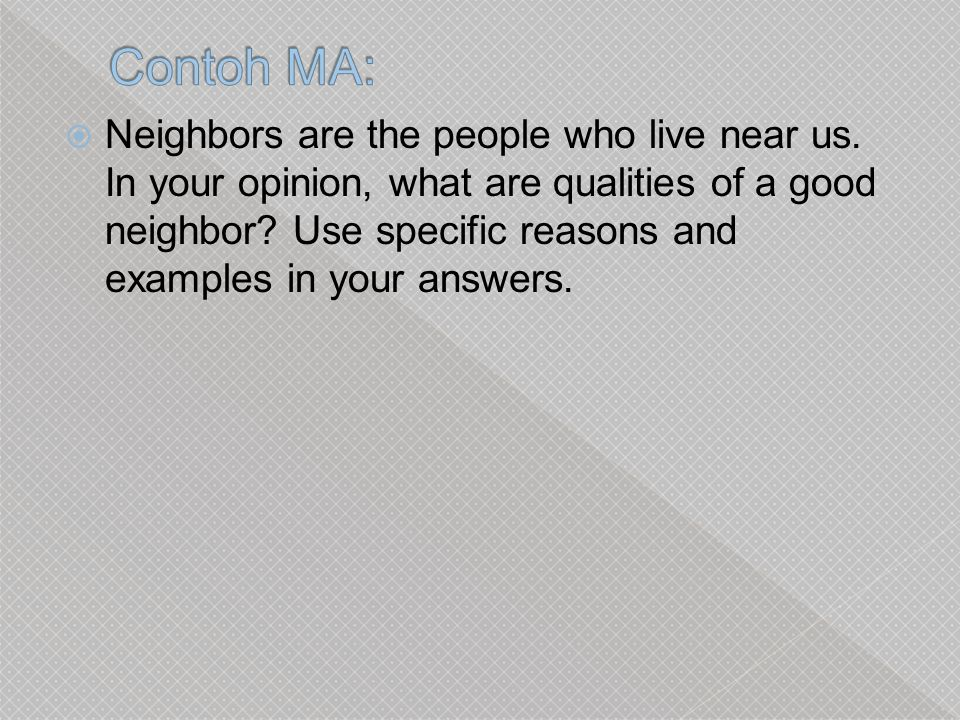  Neighbors are the people who live near us.