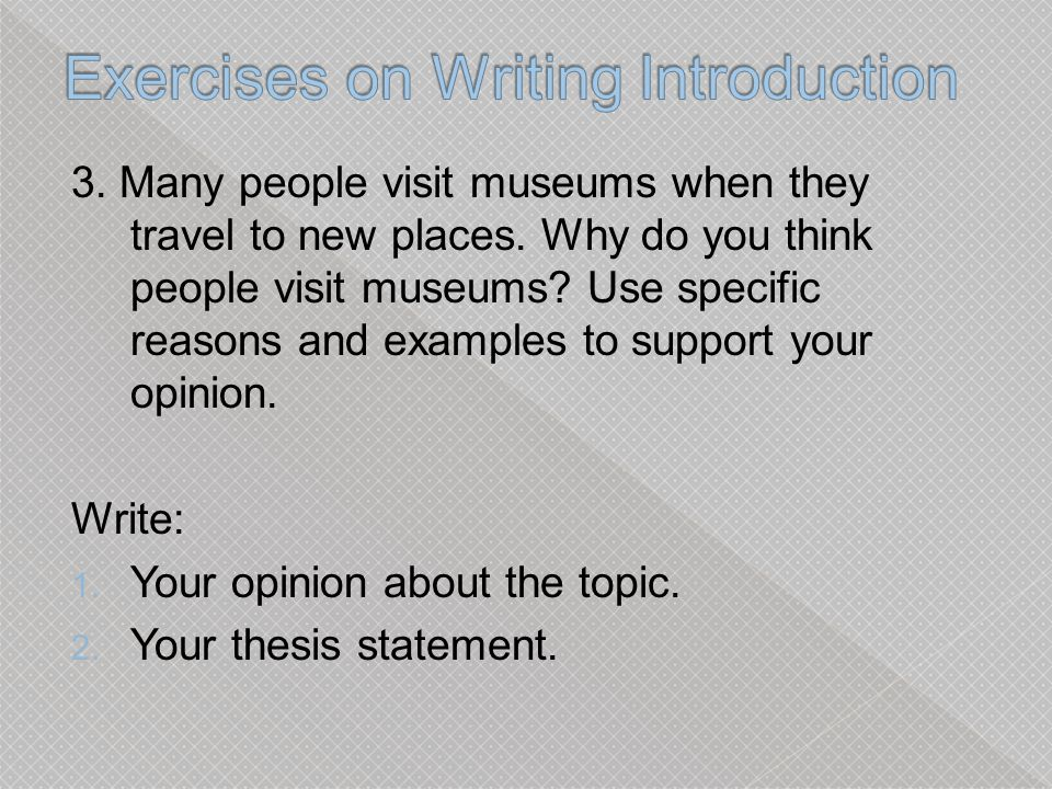 3.Many people visit museums when they travel to new places.