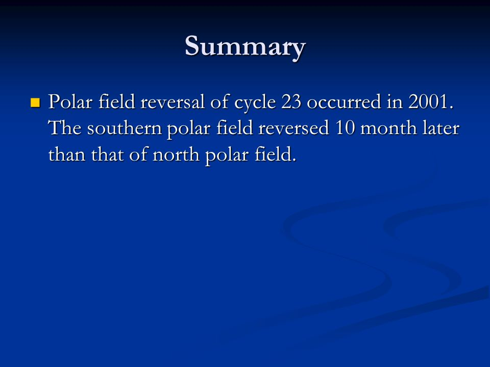 Summary Polar field reversal of cycle 23 occurred in 2001.