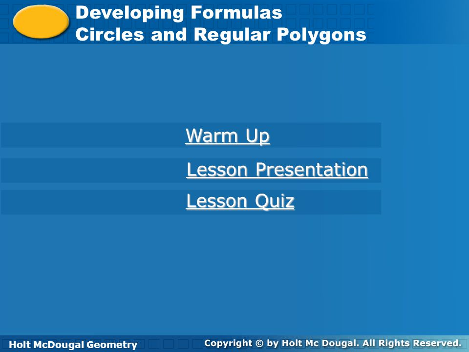 Holt McDougal Geometry Developing Formulas Circles and Regular Polygons Check It Out.