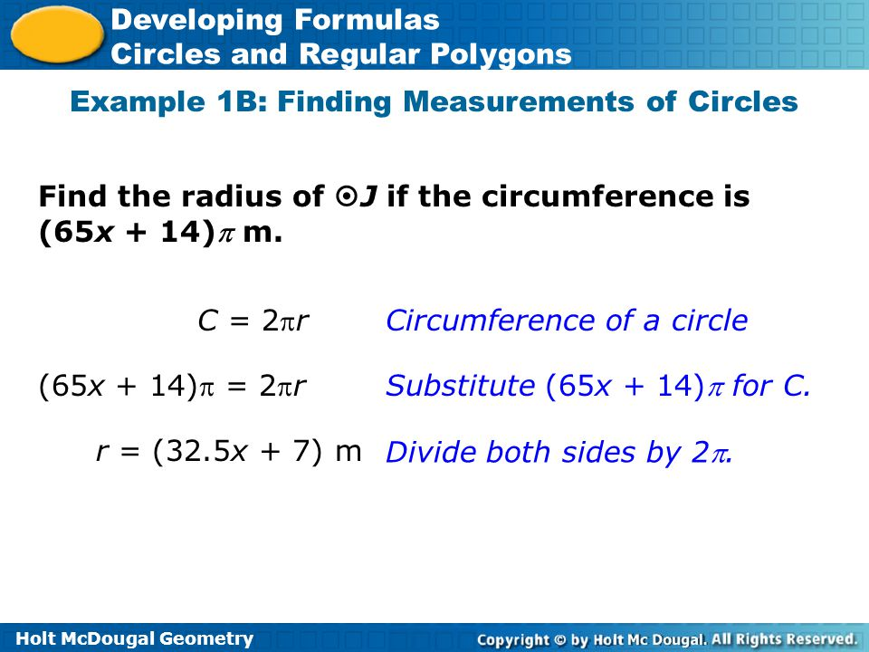 Holt McDougal Geometry Developing Formulas Circles and Regular Polygons Lesson Quiz: Part I Find each measurement.
