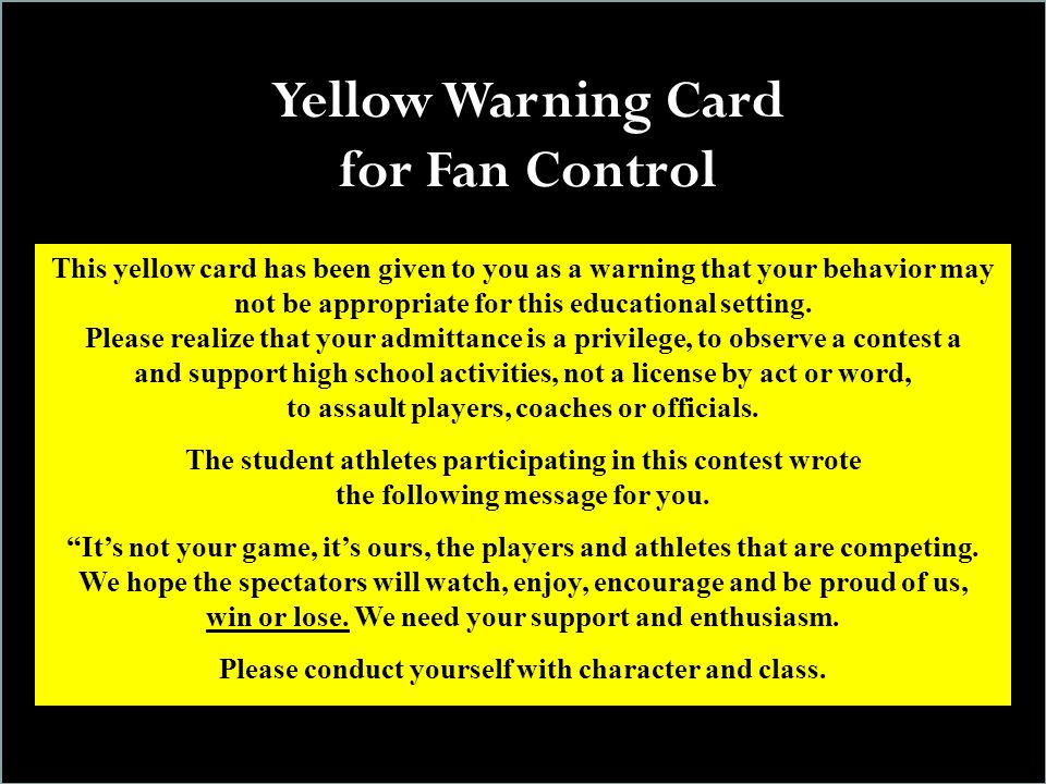 This yellow card has been given to you as a warning that your behavior may not be appropriate for this educational setting.