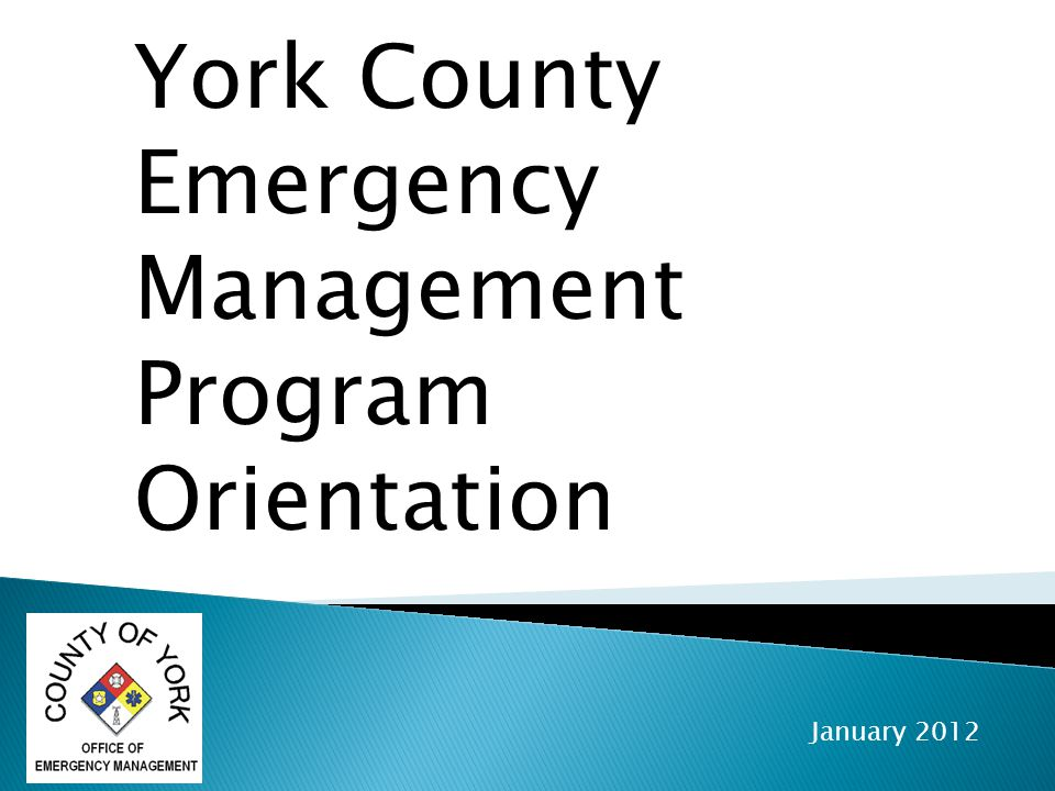 York County Emergency Management Program Orientation January 2012