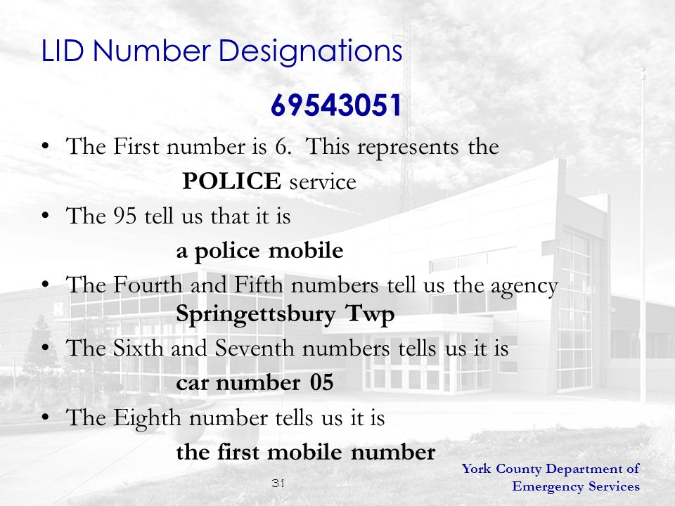 York County Department of Emergency Services 31 69543051 The First number is 6.