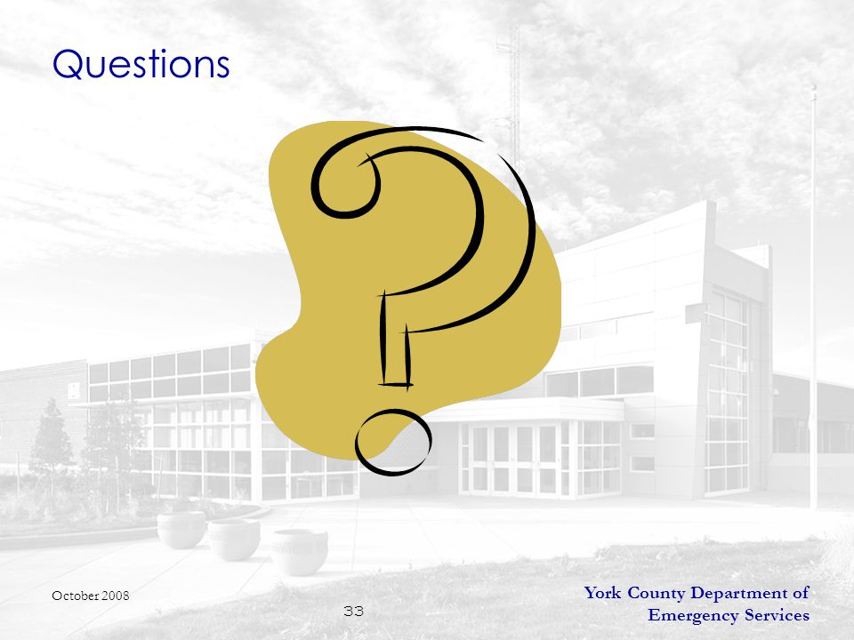 York County Department of Emergency Services 33 Questions October 2008