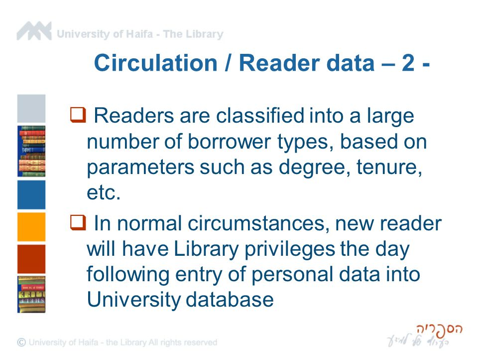 Circulation / Reader data – 2 -  Readers are classified into a large number of borrower types, based on parameters such as degree, tenure, etc.  In