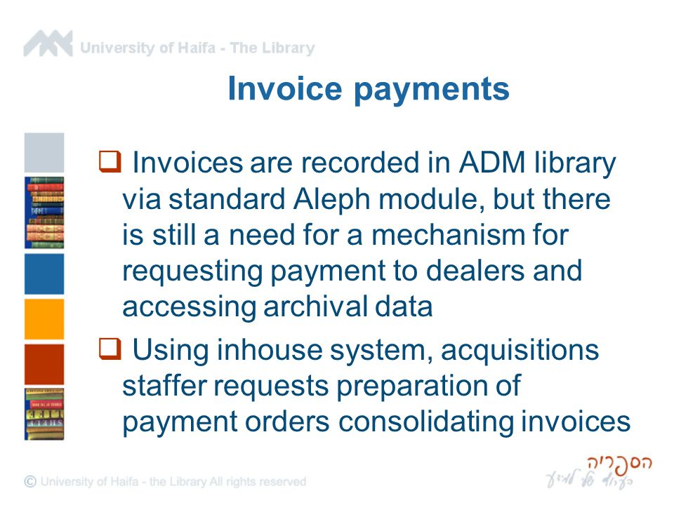 Invoice payments  Invoices are recorded in ADM library via standard Aleph module, but there is still a need for a mechanism for requesting payment to