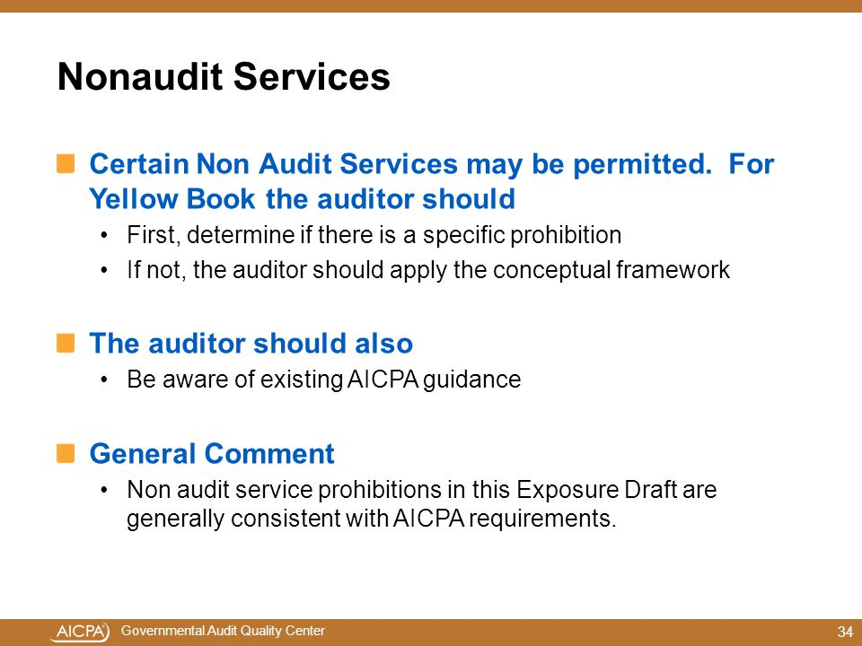 Governmental Audit Quality Center Nonaudit Services Certain Non Audit Services may be permitted.