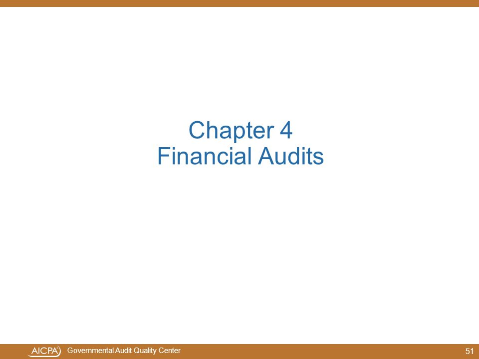 Governmental Audit Quality Center Chapter 4 Financial Audits 51