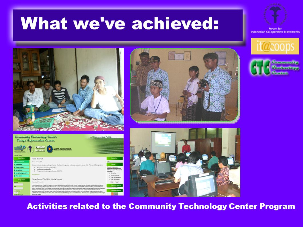 Activities related to the Community Technology Center Program What we ve achieved: