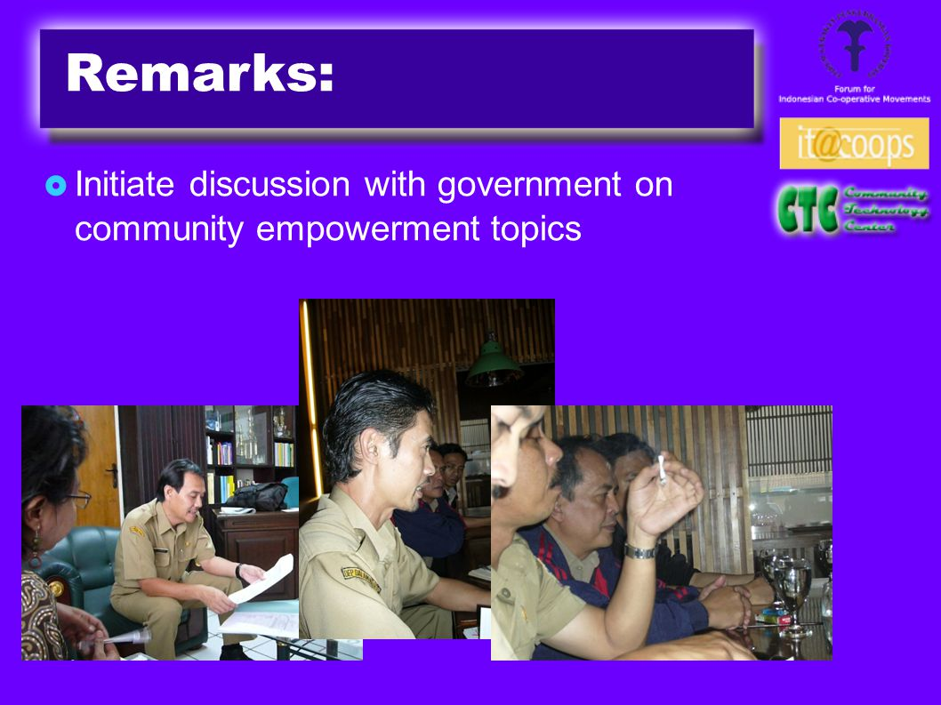 Remarks:  Initiate discussion with government on community empowerment topics